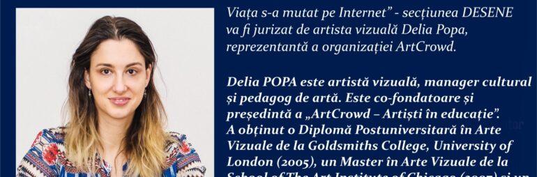 """Concursul """"Viața s-a mutat pe Internet"""" – secțiunea DESENE va fi jurizată de artista vizuală Delia Popa, reprezentantă a organizației ArtCrowd"""