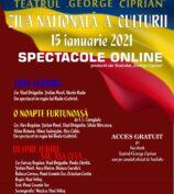 """Teatrul """"George Ciprian"""" marchează ZIUA NAȚIONALĂ a CULTURII prin spectacole ONLINE oferite GRATUIT publicului de pretutindeni."""